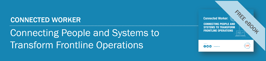 Ebook | Connected Worker: Connecting People and Systems to Transform Frontline Operations