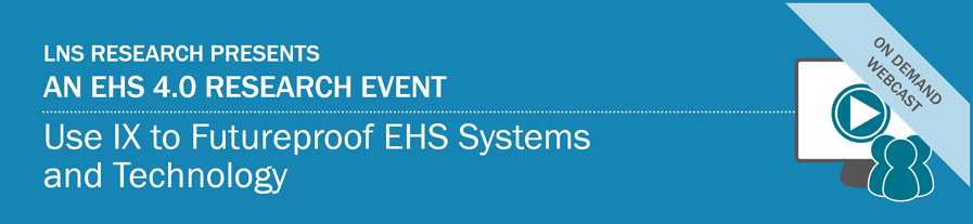 Webcast | Use IX to Futureproof EHS Systems and Technology