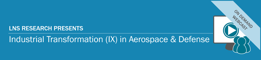 Webcast   Industrial Transformation (IX) in Aerospace & Defense