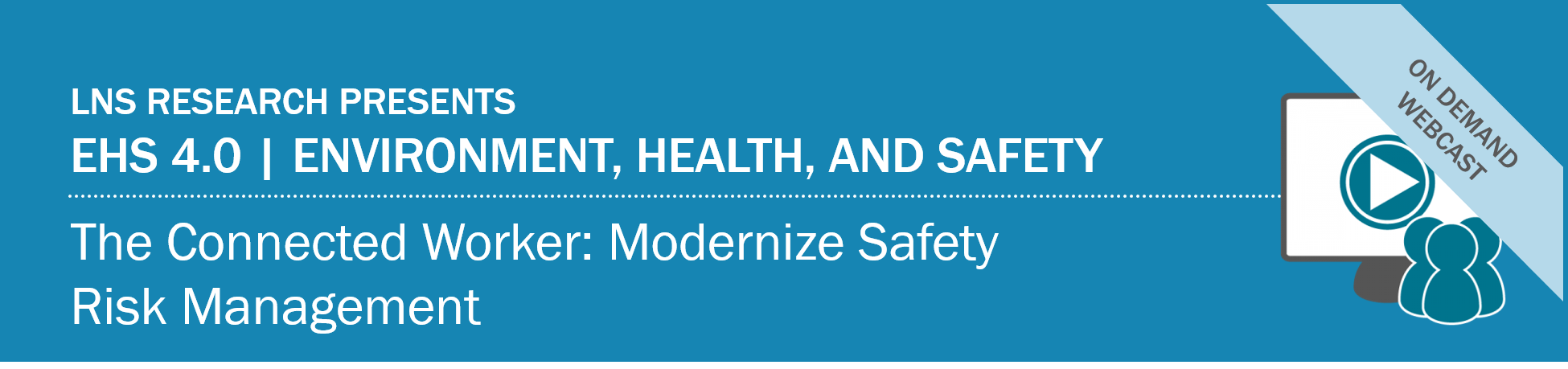 On-demand webcast: The Connected Worker: Modernize Safety Risk Management