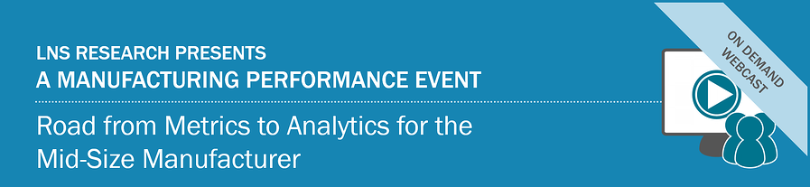 Webcast : Road from Metrics to Analytics for the Mid-Size Manufacturer