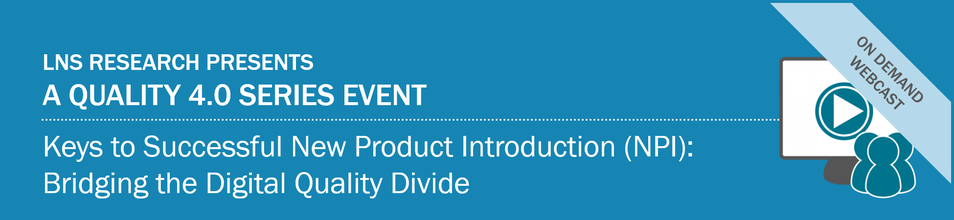 Webcast: Keys to Successful New Product Introduction (NPI): Bridging the Digital Quality Divide