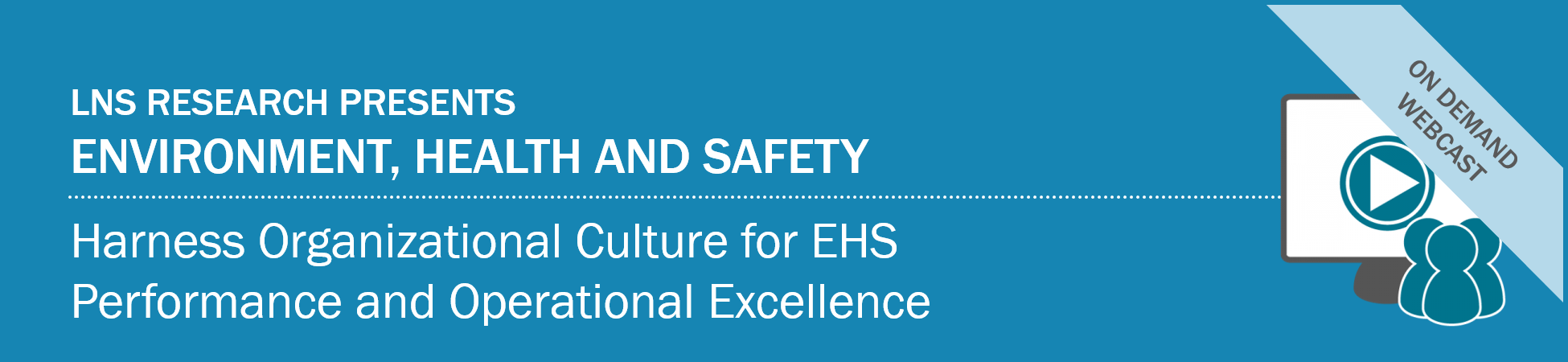 [On Demand Webcast] Harness Organization Culture for EHS Performance and Operational Excellence