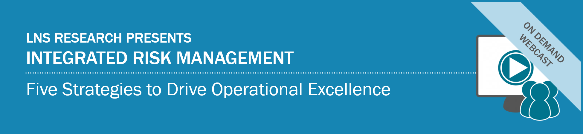 On-Demand Webcast: Integrated Risk Management: Five Strategies to Drive Operational Excellence