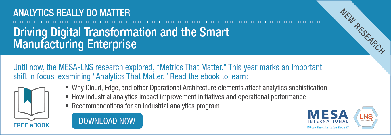 Analytics Really Do Matter - Driving Digital Transformation and the Smart Manufacturing Enterprise
